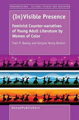 (In)Visible Presence: Feminist Counter-Narratives of Young Adult Literature by Women of Color