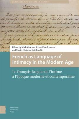 French as Language of Intimacy in the Modern Age: Le fran ais, langue de l'intime   l' poque moderne et contemporaine
