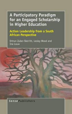 A Participatory Paradigm for an Engaged Scholarship in Higher Education: Action Leadership from a South African Perspective