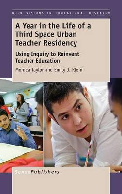 A Year in the Life of Athird Spaceurban Teacher Residency: Using Inquiry to Reinventteachereducation