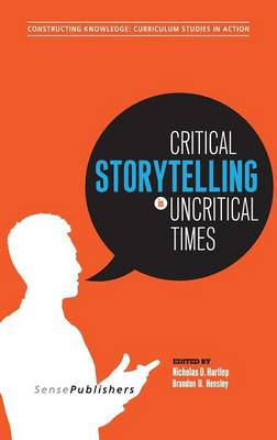 Critical Storytelling in Uncritical Times: Stories Disclosed in a Cultural Foundations of Education Course