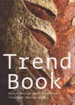 Trend Book 04 - Dutch Desigh Week Eindhoven, Istanbul Design Week