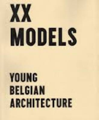 XX Models - Young Belgin Architects