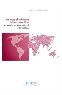 The Future of Individuals in International Law: Lessons from International Internet Law