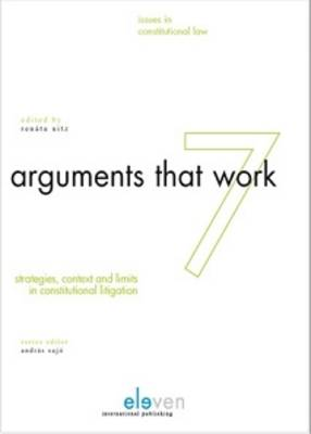 Arguments That Work: Strategies, Contexts and Limits in Constitutional Law