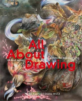 All About Drawing - 100 Dutch Artists