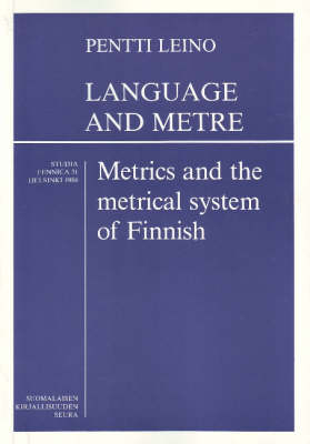 Language and Metre: Metrics and the Metrical System of Finnish