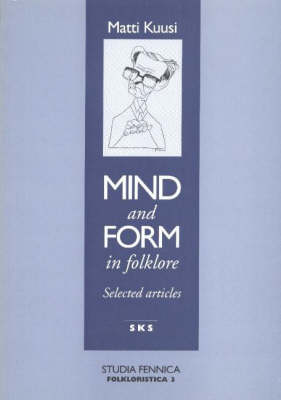 Mind and Form in Folklore: Selected Articles