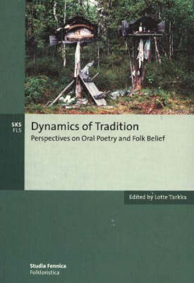 Dynamics of Tradition: Perspectives on Oral Poetry and Folk Belief