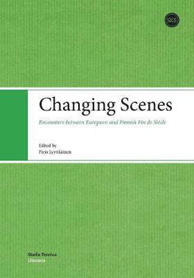 Changing Scenes: Encounters Between European and Finnish Fin de Siaecle