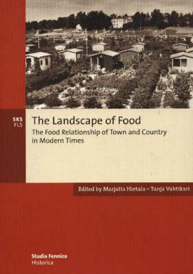 Landscape of Food: The Food Relationships of Town and Country in Modern Times