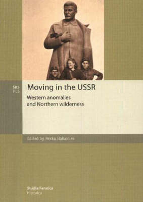 Moving in the USSR: Western Anomalies and Northern Wilderness