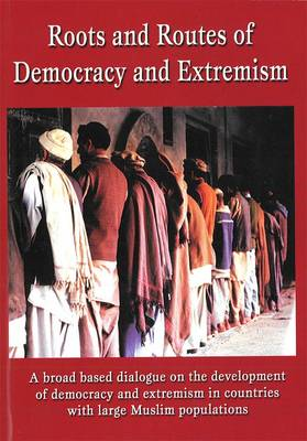 Roots and Routes of Democracy and Extremism