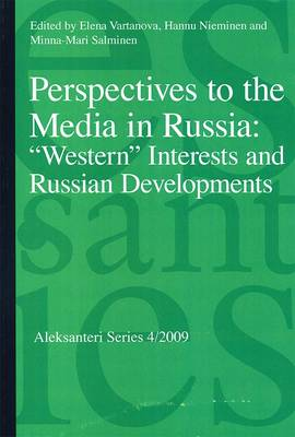 "Perspectives to the Media in Russia: ""Western"" Interests and Russian Developments"
