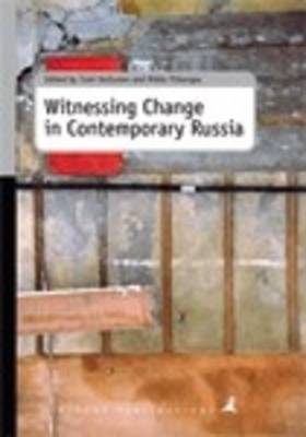 Witnessing Change in Contemporary Russia