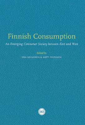 Finnish Consumption: An Emerging Consumer Society Between East and West