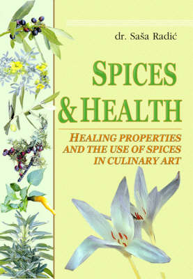 Spices and Health: Healing Properties and the Use of Spices in Culinary Art