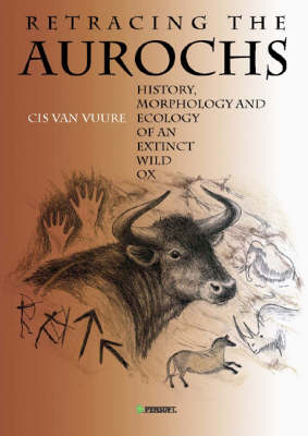 Retracing the Aurochs: History, Morphology and Ecology of an Extinct Wild Ox