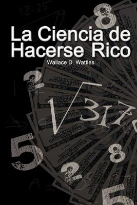 La Ciencia de Hacerse Rico (the Science of Getting Rich)