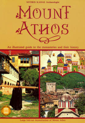 Mount Athos - An Illustrated Guide to the Monasteries and Their History