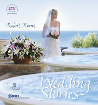 Wedding Stories: with DVD on How to Make Floral Creations and Wedding Decorations