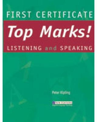 First Certificate Top Marks! Listening and Speaking