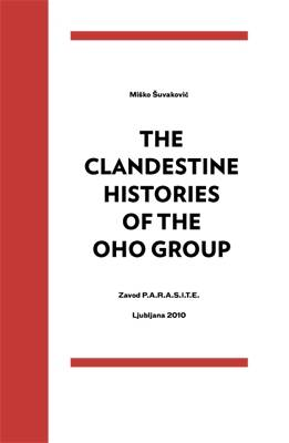 The Clandestine Histories of the OHO Group: A Cold War Era Transgressive and Subversive Artistic Practice. Transgression, Sexuality, and Politics in the Pursuits of the OHO Group and the Movement OHO-katalog 1965-1971