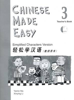 Chinese Made Easy: Simplified Characters Version: Book 3: Chinese Made Easy vol.3 - Teacher's Book Teacher's Book