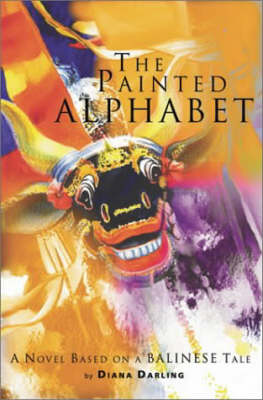 The Painted Alphabet: A Novel Based on a Balinese Tale
