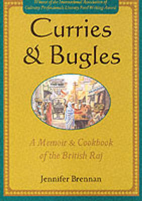 Curries and Bugles: A Memoir and Cook Book of the British Raj