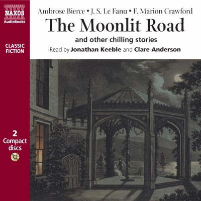 The Moonlit Road: and Other Chilling Stories