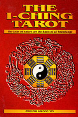 The I-Ching Tarot: The Facts of Nature are the Basis of All Knowledge