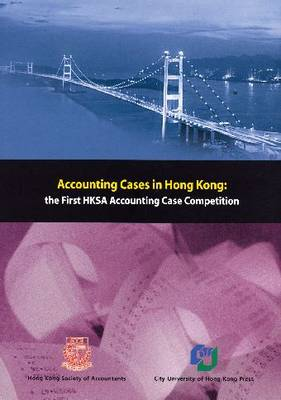 Accounting Cases in Hong Kong: The First HKSA Case Competition