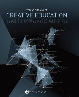 Creative Education and Dynamic Media: Structure Creative Education for Art and Design Foundations