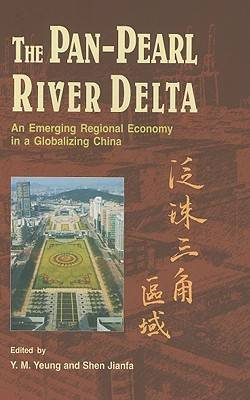 The Pan-Pearl River Delta: An Emerging Regional Economy in a Globalizing China