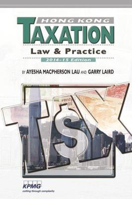 Hong Kong Taxation: Law and Practice, 2014-15