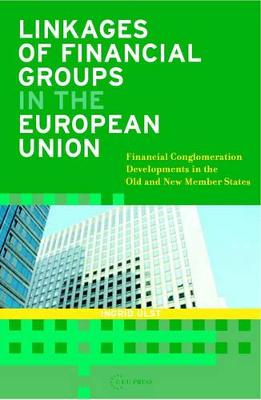 Linkages of Financial Groups in the European Union: Financial Conglomeration Developments in the Old and New Member States