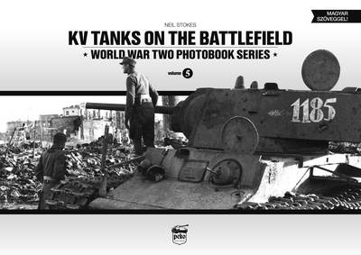 KV Tanks on the Battlefield: World War Two Photobook Series: Volume 5