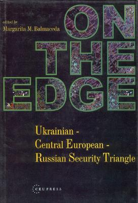 On the Edge: Ukrainian-Central European-Russian Security Triangle