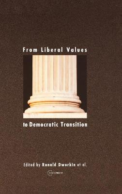 From Liberal Values to Democratic Transition: Essays in Honor of Janos Kis