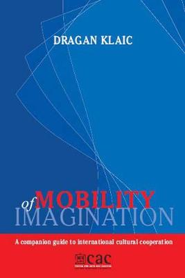 Mobility of Imagination: A Companion Guide to International Cultural Cooperation