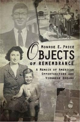 Objects of Remembrance: A Memoir of American Opportunities and Viennese Dreams