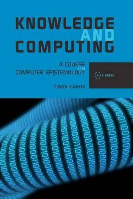 Knowledge and Computing: A Course on Computer Epistemology