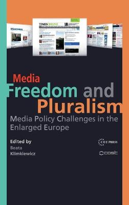 Media Freedom and Pluralism: Media Policy Challenges in the Enlarged Europe