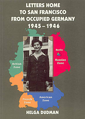 Letters Home to San Francisco from Occupied Germany 1945-46