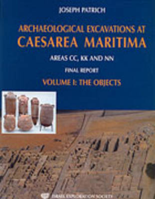 Archeological Excavation at Caesarea Maritima: The Objects: Pt. 1