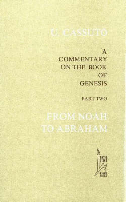 A Commentary on the Book of Genesis VI-XI: Pt. 2: From Noah to Abraham