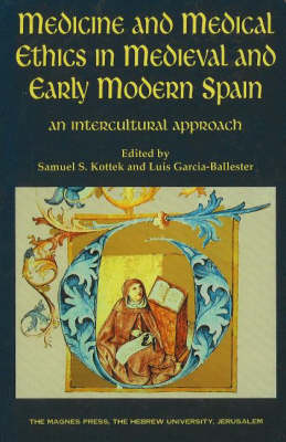 Medicine and Medical Ethics in Medieval and Early Modern Spain: An Intercultural Approach
