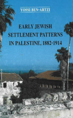 Early Jewish Settlement Patterns in Palestine 1882-1914