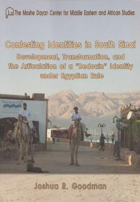 """Contesting Identities in South Sinai: Development, Transformation, and the Articulation of a """"Bedouin"""" Identity Under Egyptian Rule"""